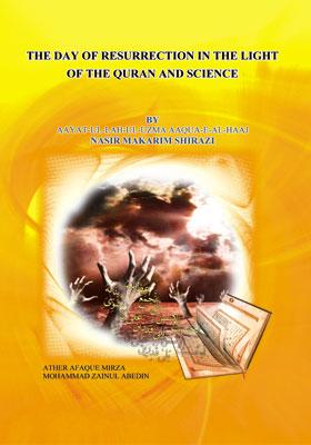 THE DAY OF RESURRECTION IN THE LIGHT OF THE QURAN AND SCIENCE