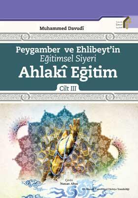 Peygamber ve Ehl-i Beyt'in Üçüncü Cilt: Ahlâkî Egitim