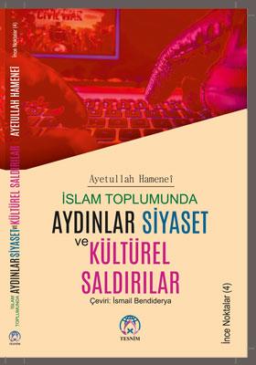 İnce Noktalar (4) İslam Toplumunda AYDINLAR, SİYASET VE KÜLTÜREL SALDIRILAR