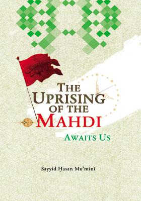 The Uprising of the Mahdi AWAITS US