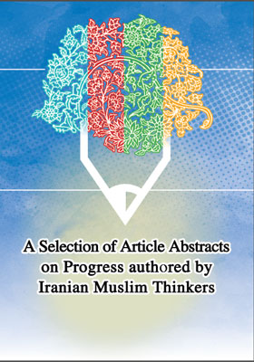 A Selection of Article Abstracts on Progress authored by Iranian Muslim Thinkers